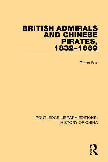 British Admirals and Chinese Pirates, 1832-1869 book cover