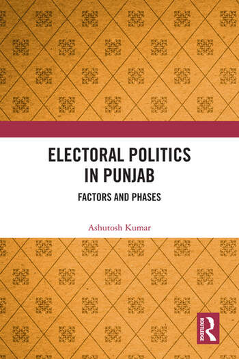 Electoral Politics in Punjab Factors and Phases book cover
