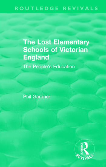 The Lost Elementary Schools of Victorian England The People's Education book cover