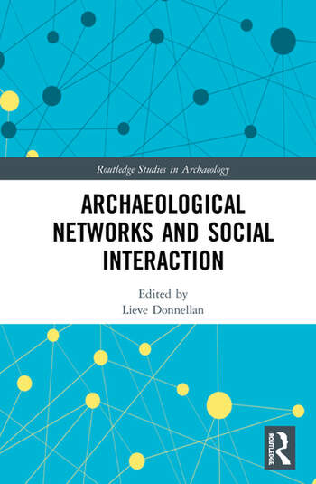 Archaeological Networks and Social Interaction book cover