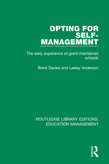 Opting for Self-management The Early Experience of Grant-maintained Schools book cover