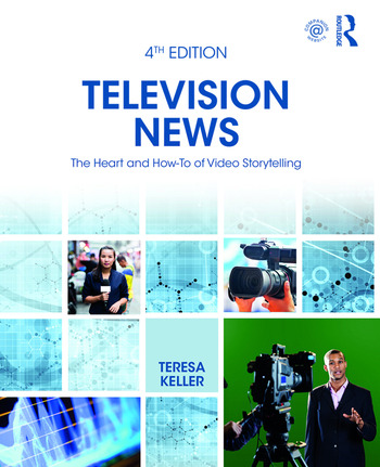 Television News The Heart and How-To of Video Storytelling book cover