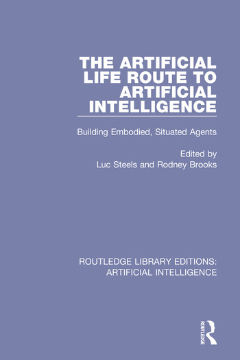 The Artificial Life Route to Artificial Intelligence Building Embodied, Situated Agents book cover
