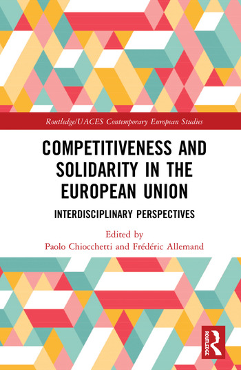 Competitiveness and Solidarity in the European Union Interdisciplinary Perspectives book cover