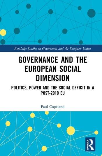 Governance and the European Social Dimension Politics, Power and the Social Deficit in a Post-2010 EU book cover