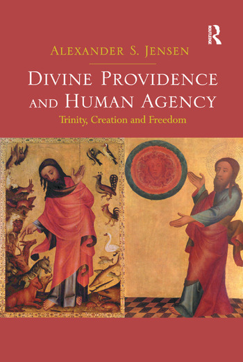 Divine Providence and Human Agency Trinity, Creation and Freedom book cover