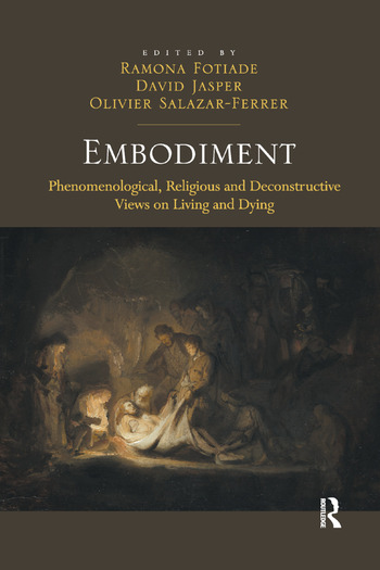 Embodiment Phenomenological, Religious and Deconstructive Views on Living and Dying book cover