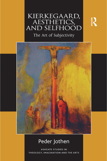 Kierkegaard, Aesthetics, and Selfhood The Art of Subjectivity book cover