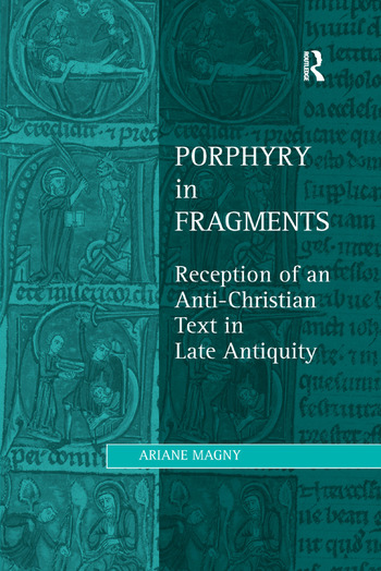 Porphyry in Fragments Reception of an Anti-Christian Text in Late Antiquity book cover