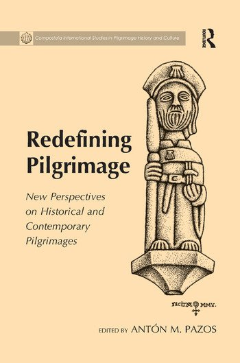 Redefining Pilgrimage New Perspectives on Historical and Contemporary Pilgrimages book cover