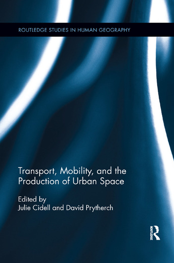 Transport, Mobility, and the Production of Urban Space book cover