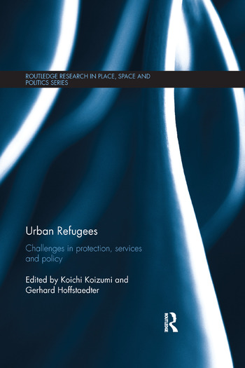 Urban Refugees Challenges in Protection, Services and Policy book cover