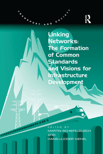 Linking Networks: The Formation of Common Standards and Visions for Infrastructure Development book cover