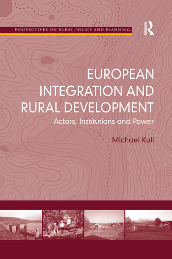European Integration and Rural Development Actors, Institutions and Power book cover