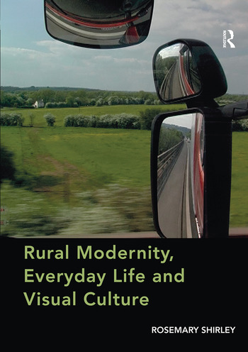 Rural Modernity, Everyday Life and Visual Culture book cover