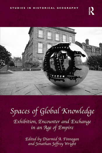 Spaces of Global Knowledge Exhibition, Encounter and Exchange in an Age of Empire book cover