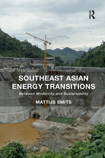 Southeast Asian Energy Transitions Between Modernity and Sustainability book cover