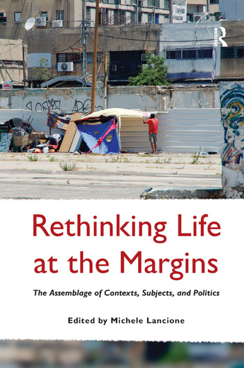 Rethinking Life at the Margins The Assemblage of Contexts, Subjects, and Politics book cover