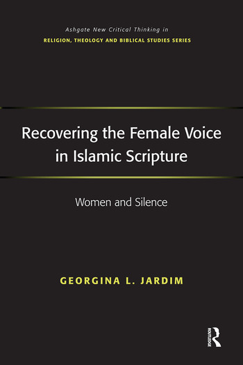 Recovering the Female Voice in Islamic Scripture Women and Silence book cover