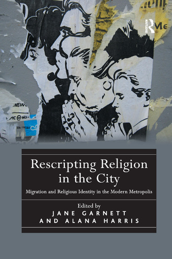 Rescripting Religion in the City Migration and Religious Identity in the Modern Metropolis book cover