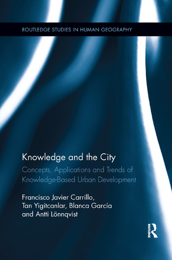 Knowledge and the City Concepts, Applications and Trends of Knowledge-Based Urban Development book cover