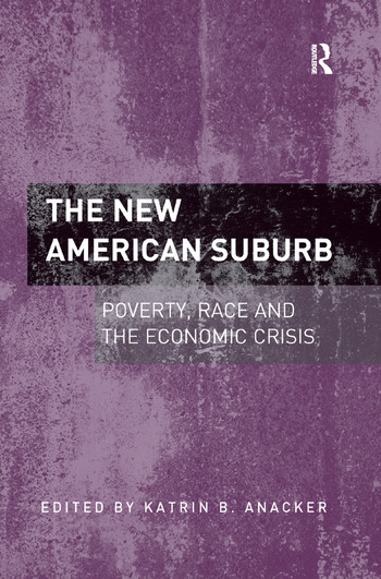 The New American Suburb Poverty, Race and the Economic Crisis book cover