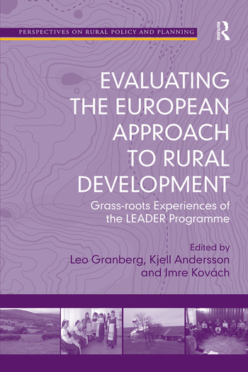 Evaluating the European Approach to Rural Development Grass-roots Experiences of the LEADER Programme book cover