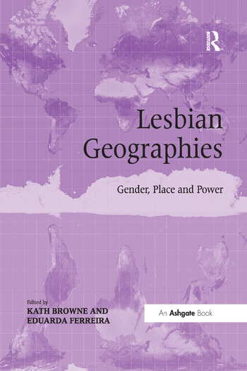 Lesbian Geographies Gender, Place and Power book cover