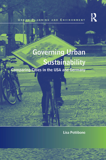Governing Urban Sustainability Comparing Cities in the USA and Germany book cover