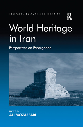 World Heritage in Iran Perspectives on Pasargadae book cover