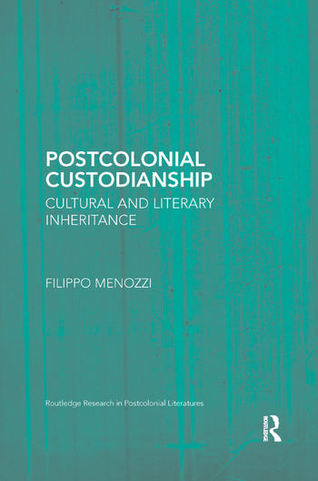 Postcolonial Custodianship Cultural and Literary Inheritance book cover
