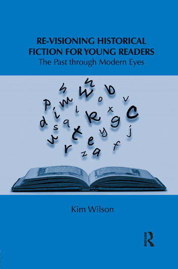 Re-visioning Historical Fiction for Young Readers The Past through Modern Eyes book cover