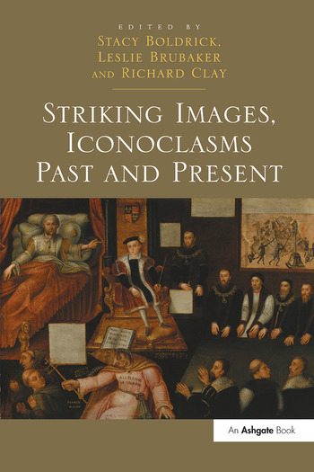 Striking Images, Iconoclasms Past and Present book cover