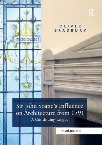 Sir John Soane's Influence on Architecture from 1791 A Continuing Legacy book cover