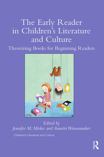 The Early Reader in Children's Literature and Culture Theorizing Books for Beginning Readers book cover