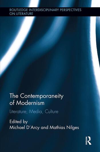 The Contemporaneity of Modernism Literature, Media, Culture book cover