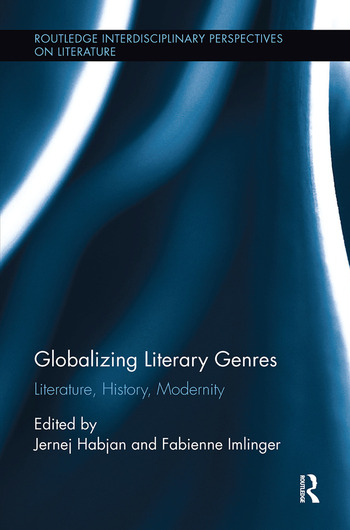 Globalizing Literary Genres Literature, History, Modernity book cover