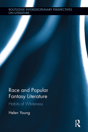 Race and Popular Fantasy Literature Habits of Whiteness book cover