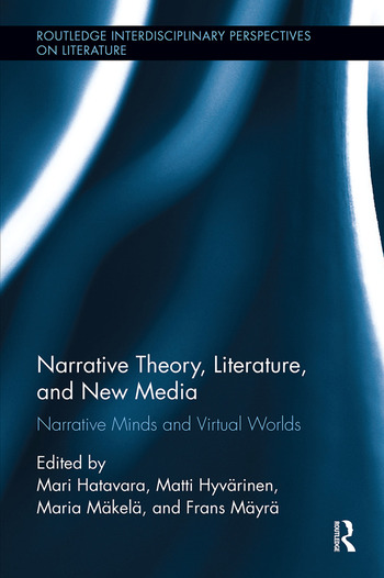 Narrative Theory, Literature, and New Media Narrative Minds and Virtual Worlds book cover