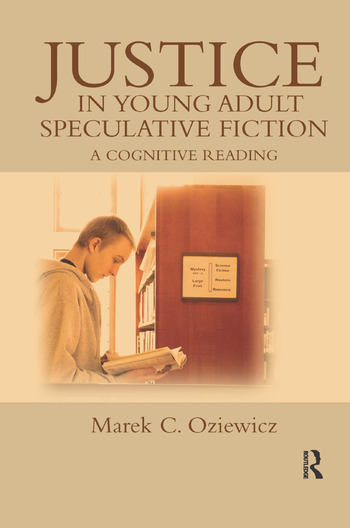 Justice in Young Adult Speculative Fiction A Cognitive Reading book cover