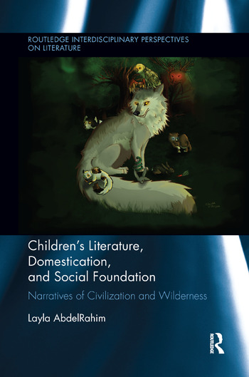 Children's Literature, Domestication, and Social Foundation Narratives of Civilization and Wilderness book cover