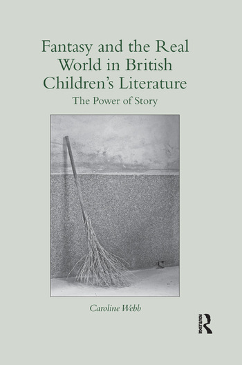 Fantasy and the Real World in British Children's Literature The Power of Story book cover
