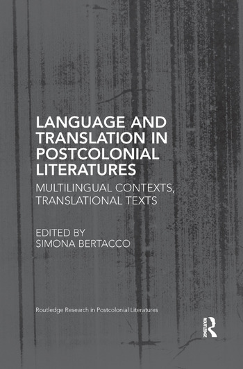 Language and Translation in Postcolonial Literatures Multilingual Contexts, Translational Texts book cover