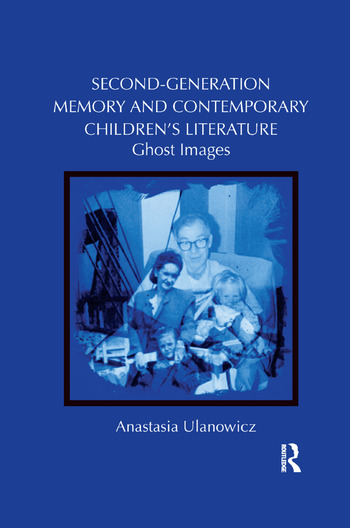 Second-Generation Memory and Contemporary Children's Literature Ghost Images book cover