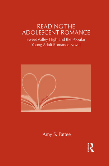 Reading the Adolescent Romance Sweet Valley High and the Popular Young Adult Romance Novel book cover