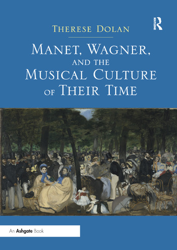 Manet, Wagner, and the Musical Culture of Their Time book cover