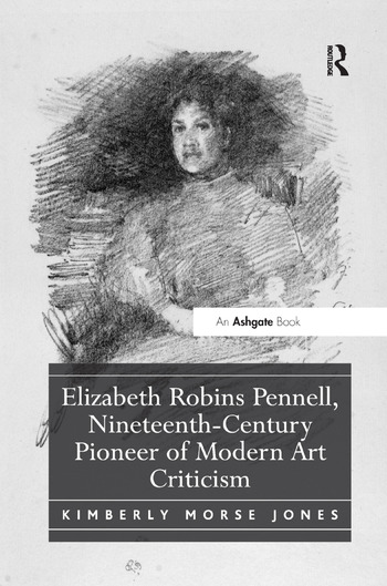 Elizabeth Robins Pennell, Nineteenth-Century Pioneer of Modern Art Criticism book cover
