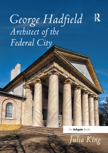 George Hadfield: Architect of the Federal City book cover