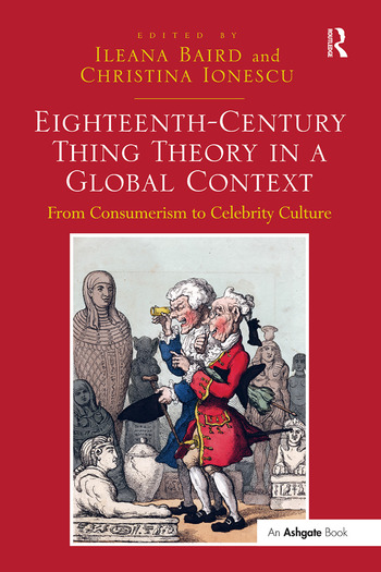 Eighteenth-Century Thing Theory in a Global Context From Consumerism to Celebrity Culture book cover