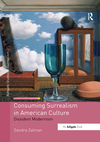 Consuming Surrealism in American Culture Dissident Modernism book cover